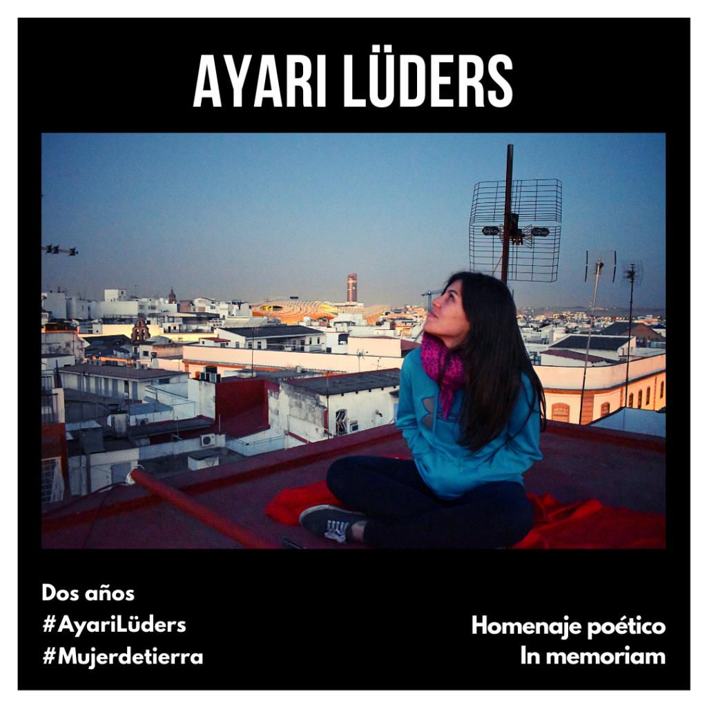 Dos años. Ayari Lüders (1988-2018), In memoriam #mujerdetierra
