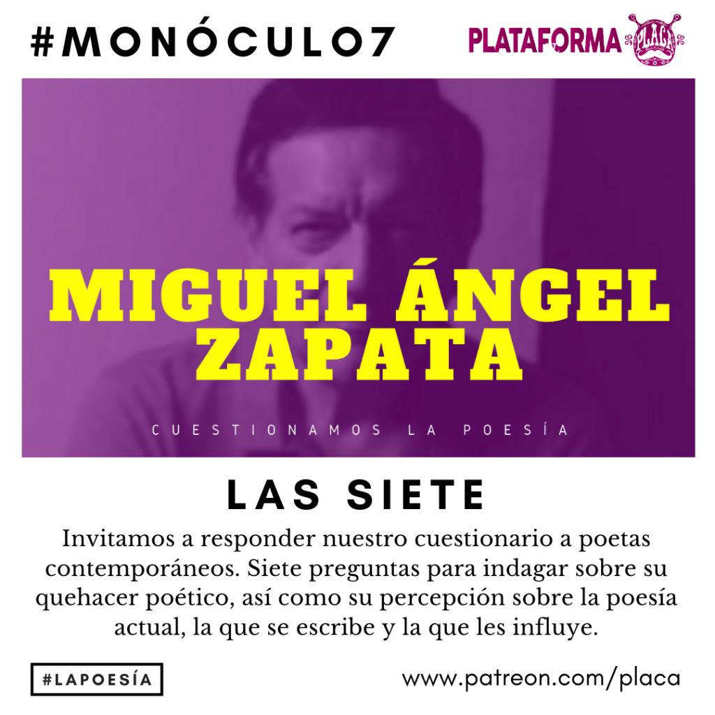 Monóculo 7 – Miguel Ángel Zapata (Perú). Cuestionamos la poesía #vivalapoesia