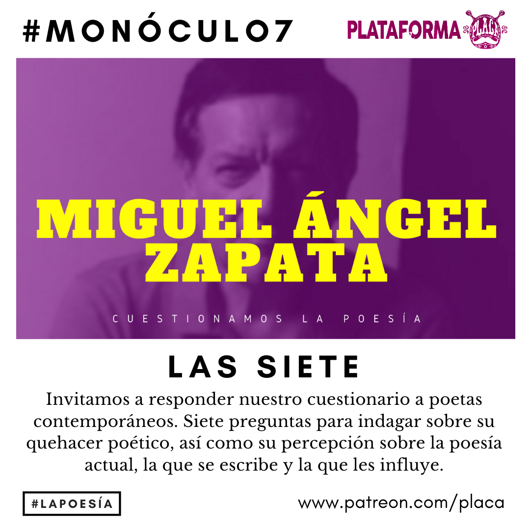 Monóculo 7 – #08 Miguel Ángel Zapata (Perú). Cuestionamos la poesía #vivalapoesia