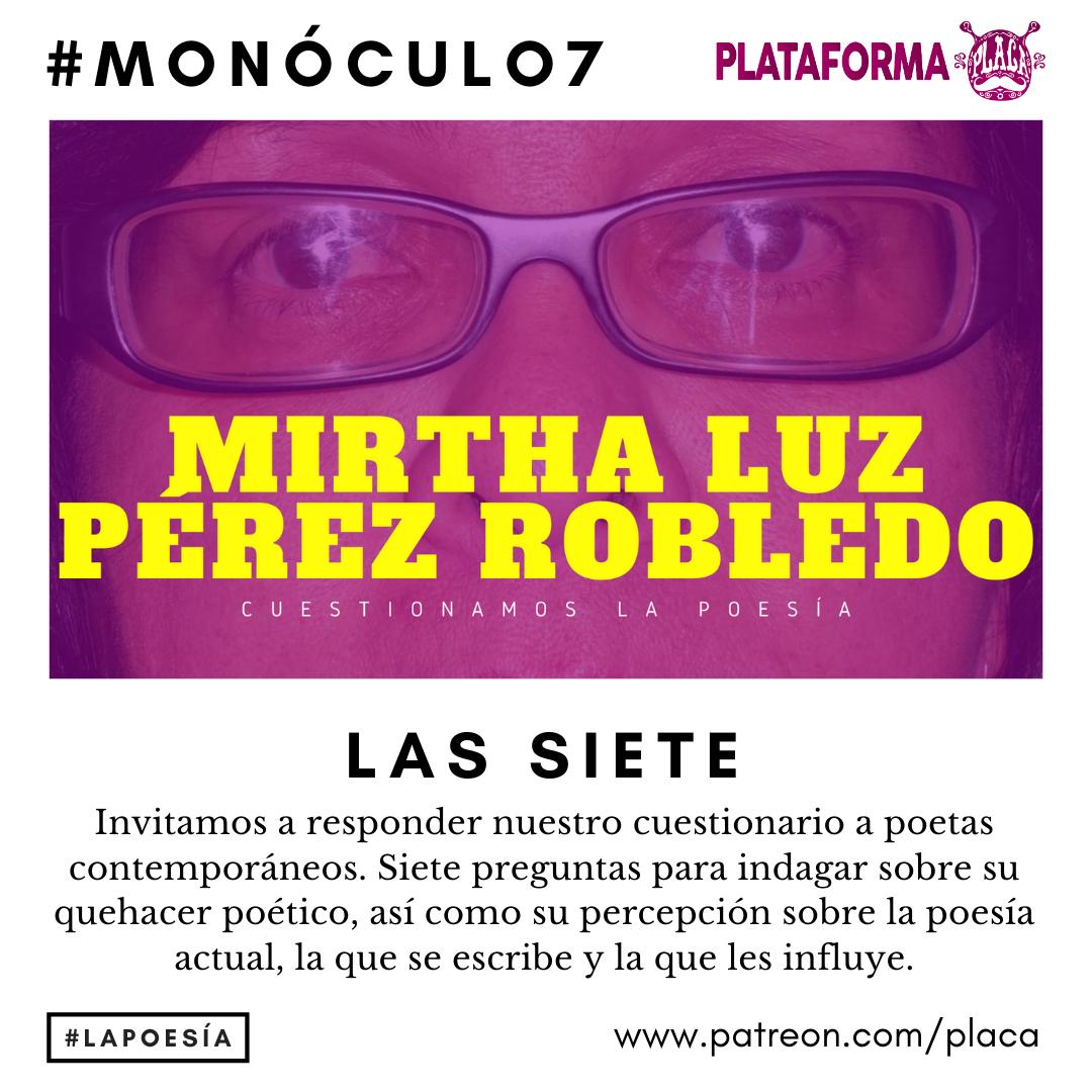 Monóculo 7 – Mirtha Luz Pérez Robledo. Cuestionamos la poesía #vivalapoesia