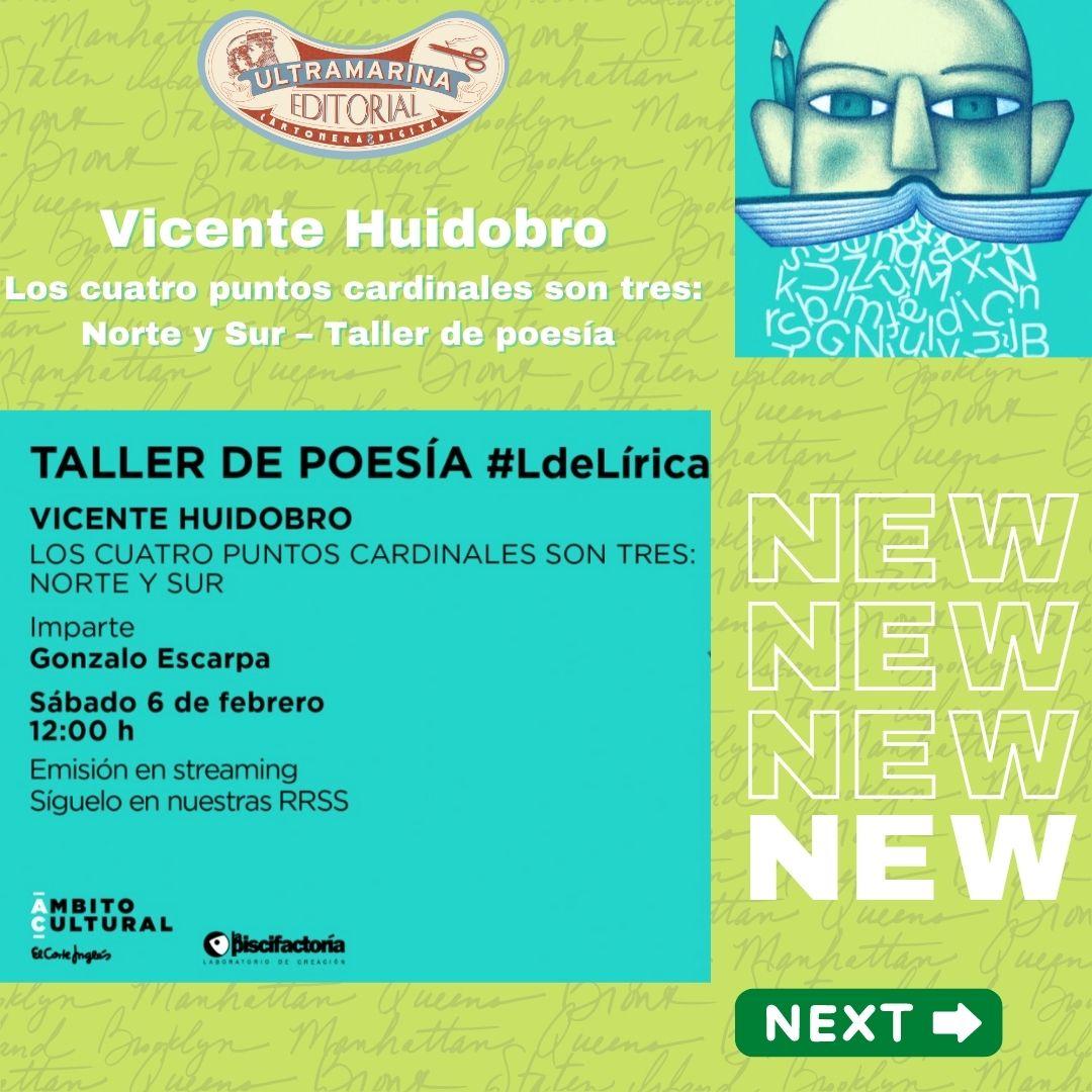 Vicente Huidobro, Los cuatro puntos cardinales son tres: Norte y Sur – Taller de poesía #LdeLírica