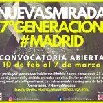Convocatoria abierta: Nuevas Miradas 7ªGeneración #Madrid, del 10 de febrero al 7 de marzo
